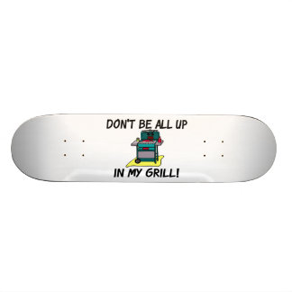 All Up In My Grill Skateboard
