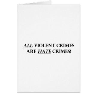 All Violent Crimes Are Hate Crimes Card