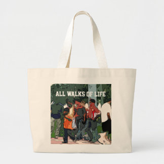 All Walks Of Life Large Tote Bag