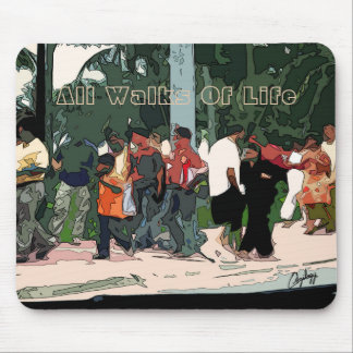 All Walks Of Life Mouse Pad