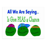 All we are saying GIVE PEAS A CHANCE Postcard