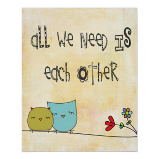 all we need is each other print