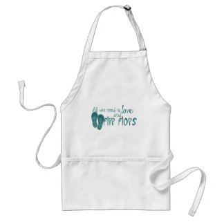 All We Need Is Love and Flip Flops Apron