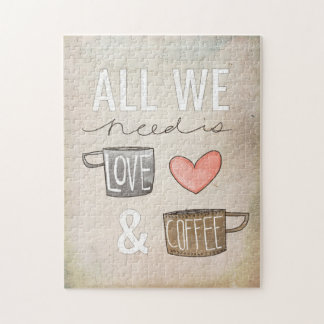 All We Need Is Love & Coffee Jigsaw Puzzle