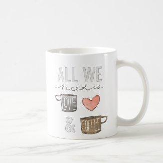 All We Need Is Love & Coffee Mugs