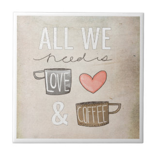 All We Need Is Love & Coffee Small Square Tile
