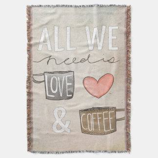 All We Need Is Love & Coffee Throw Blanket
