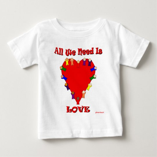 All We Need Is Love Infant T-Shirt