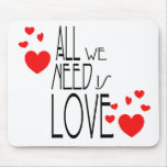 all we need is love mouse pad