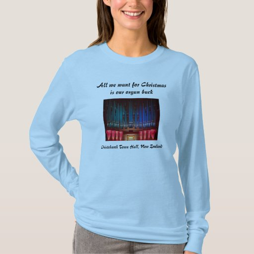 All we want for Christmas is our organ back T-Shirt