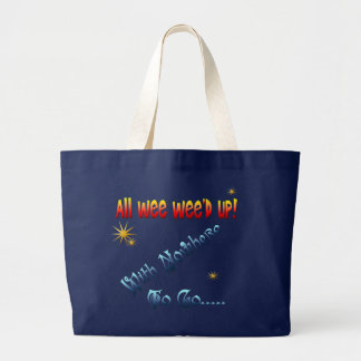 All Wee Wee'd Up With Nowhere To Go...  Bag Jumbo Tote Bag