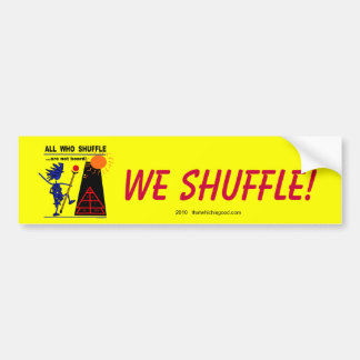 All Who Shuffle...are not board! Car Bumper Sticker
