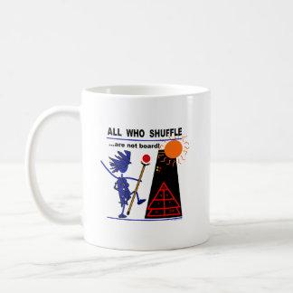 All Who Shuffle...are not board! Coffee Mug