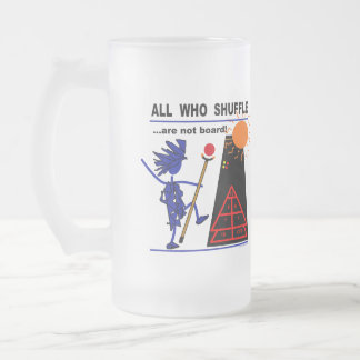 All Who Shuffle...are not board! Frosted Glass Beer Mug