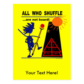 All Who Shuffle...are not board! Postcard