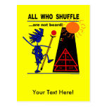 All Who Shuffle...are not board! Postcards