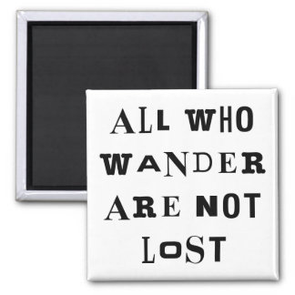 All Who Wander 2 Inch Square Magnet
