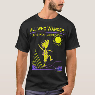 All Who Wander Are Not Lost T-Shirt