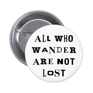 All Who Wander Button