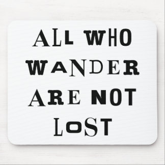 All Who Wander Mouse Pad