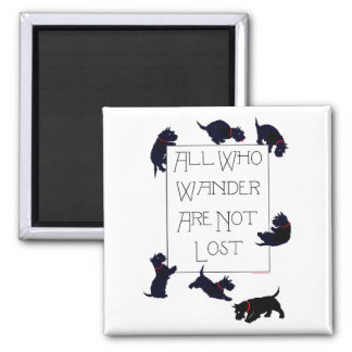 All who wander . . . Scotties, too! 2 Inch Square Magnet