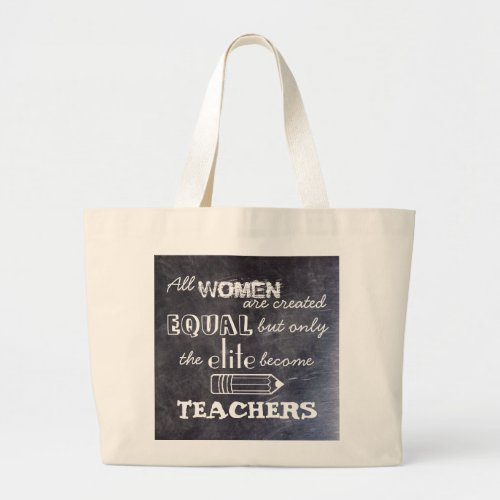 All Women Are Created Equalbut Teachers Bag