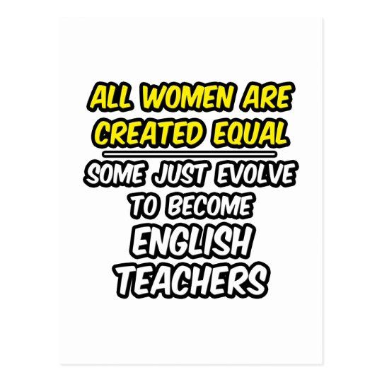 All Women Are Created Equal...English Teachers Postcard