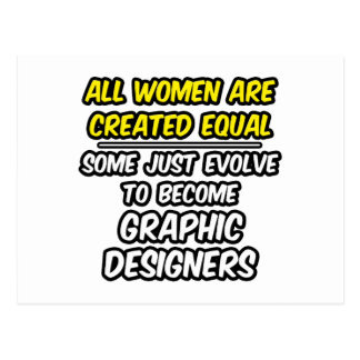 All Women Are Created Equal...Graphic Designers Postcard