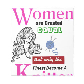 All Women Are Created Equal Then a Few Become a kn Notepad