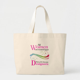 All Women Are Created Equal Then a Few Become Desi Large Tote Bag