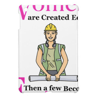 All Women Are Created Equal Then a Few Become Engi iPad Mini Cover