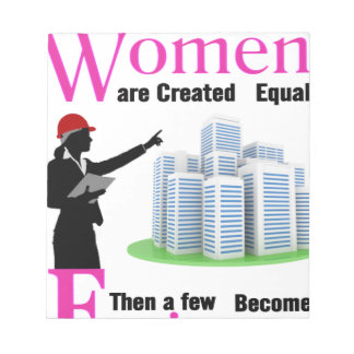 All Women Are Created Equal Then a Few Become Engi Notepad