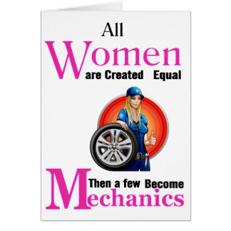 All Women Are Created Equal Then a Few Become Mech Card
