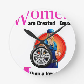 All Women Are Created Equal Then a Few Become Mech Round Clock