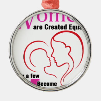 All Women Are Created Equal Then a Few Become Moth Metal Ornament