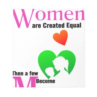 All Women Are Created Equal Then a Few Become Moth Notepad