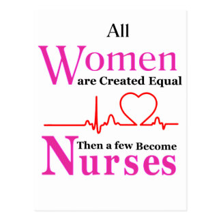 All Women Are Created Equal Then a Few Become Nurs Postcard