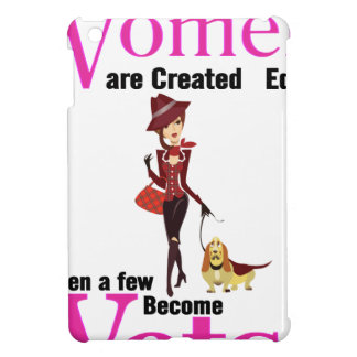 All Women Are Created Equal Then a Few Become Vets iPad Mini Covers