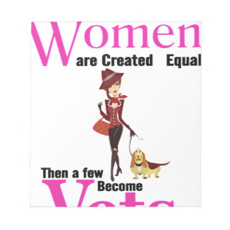 All Women Are Created Equal Then a Few Become Vets Notepad