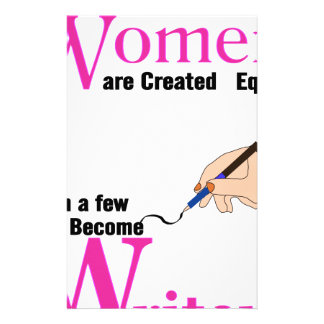 All Women Are Created Equal Then a Few Become Writ Stationery