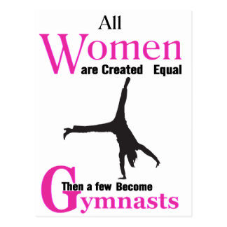 All Women Are Created Equal Then a  GymnASTIC Postcard