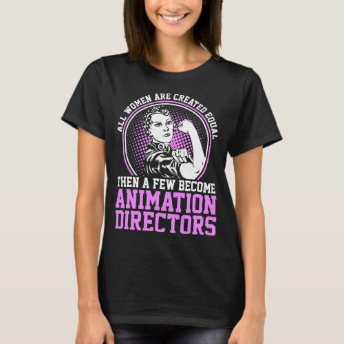 All Women Are Created Equal Then Few Become Animat T_Shirt