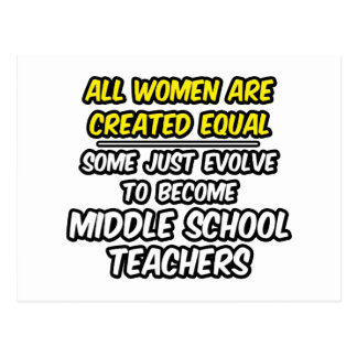 All Women Created Equal...Middle School Teachers Postcard