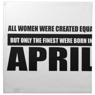 All women were created equal April designs Napkin