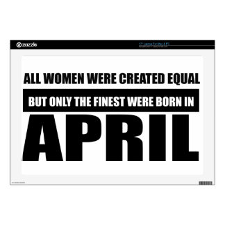 "All women were created equal April designs Skin For 17"" Laptop"