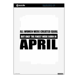 All women were created equal April designs Skins For iPad 2