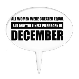 All women were created equal December designs Cake Topper