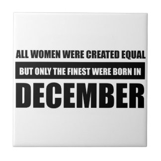 All women were created equal December designs Tile