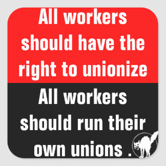 all workers should have the right to unionize square sticker