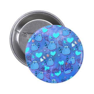All ya need is love goofy cat artwork in blue. pinback button